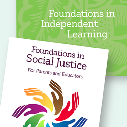 Parent/Teacher Courses (Foundations in Independent Learning & Foundations in Social Justice)