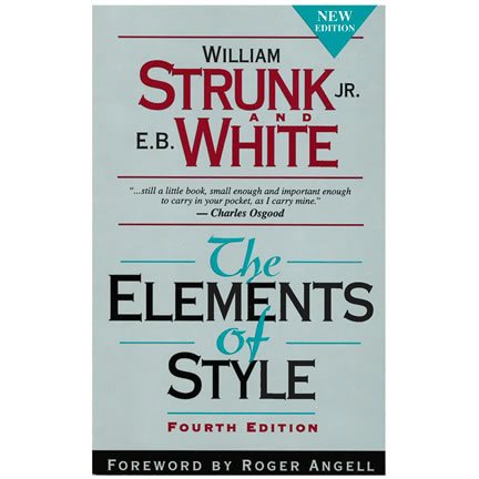 the rules of the english language in elements of style by william strunk jr and e b white Find great deals for the elements of style by e b white and william, jr strunk (1999, paperback) shop with confidence on ebay.