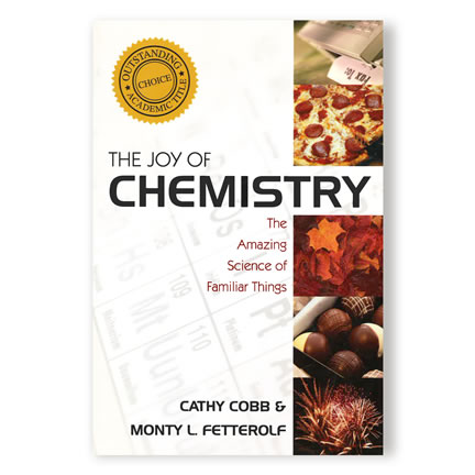 The Joy of Chemistry: The Amazing Science of Familiar Things by Cathy Cobb & Monty L. Fetterolf | Oak Meadow Bookstore