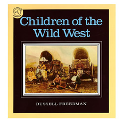 Children of the Wild West by Russell Freedman | Oak Meadow Bookstore