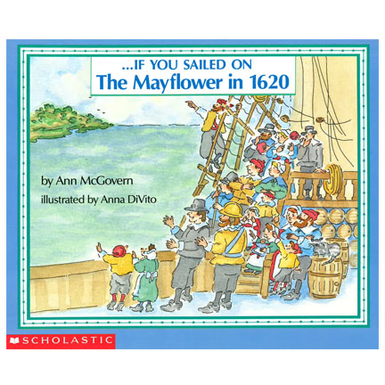 ...If You Sailed on The Mayflower in 1620 by Ann McGovern, Illustrated by Anna DiVito | Oak Meadow Bookstore