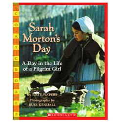 Sarah Morton's Day: A Day in the Life of a Pilgrim Girl by Kate Waters | Oak Meadow Bookstore