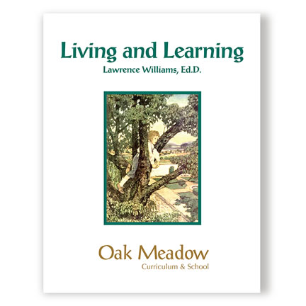 Living and Learning by Lawrence Williams | Oak Meadow Bookstore
