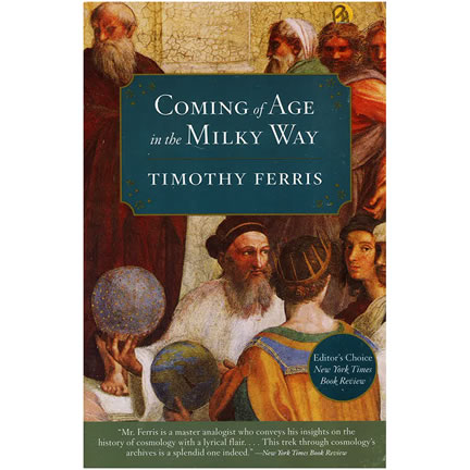 Coming of Age in the Milky Way by Timothy Ferris | Oak Meadow Bookstore