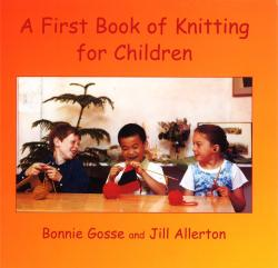 A First Book of Knitting for Children by Bonnie Gosse and Jill Allerton | Oak Meadow Bookstore