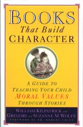 Books That Build Character: A Guide To Teaching Your Child Moral Values Through Stories | Oak Meadow Bookstore