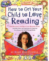 How to Get Your Child to Love Reading by Esme Raji Codell - Homeschooling Resources