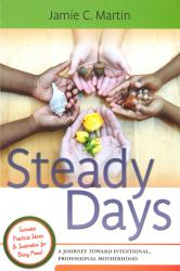 Steady Days by Jamie C. Martin - Homeschooling Resources
