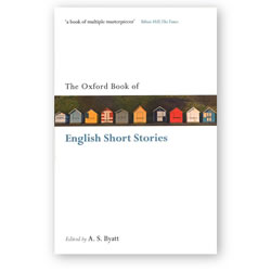 The Oxford Book of English Short Stories - Edited by A.S. Byatt | Oak Meadow Bookstore