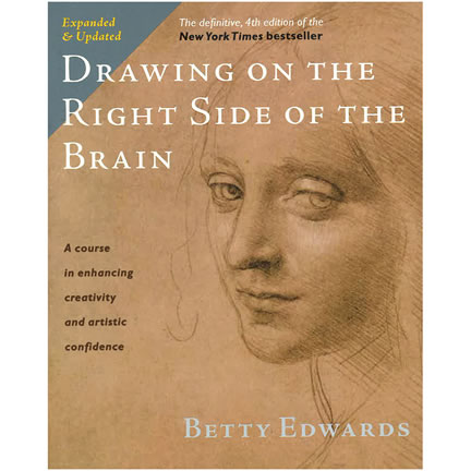 Drawing on the Right Side of the Brain by Betty Edwards | Oak Meadow Bookstore