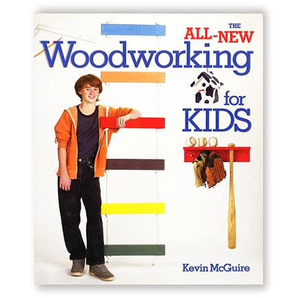 The All-New Woodworking for Kids by Kevin McGuire | Oak Meadow Bookstore