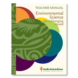 Environmental Science for a Changing World: Teacher Manual - Digital | Oak Meadow Bookstore