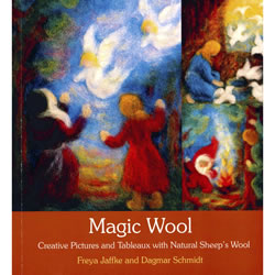 Magic Wool: Creative Pictures and Tableaux with Natural Sheep's Wool by Freya Jaffke and Dagmar Schimidt
