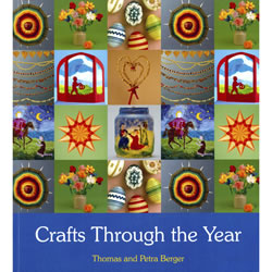 Crafts Through the Year by Thomas and Petra Berger | Oak Meadow Bookstore