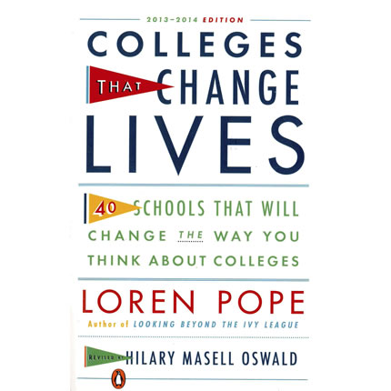 Colleges That Change Lives: 40 Schools That Will Change The Way You Think About Colleges by Loren Pope
