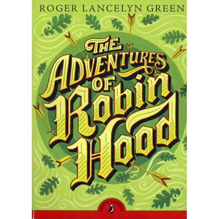 The Adventures of Robin Hood by Roger Lancelyn Green | Oak Meadow Bookstore