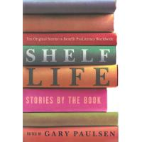 Shelf Life: Stories by the Book, Edited by Gary Paulsen