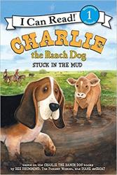 Charlie The Ranch Dog: Stuck in the Mud - First Grade I Can Read Book | Oak Meadow Bookstore