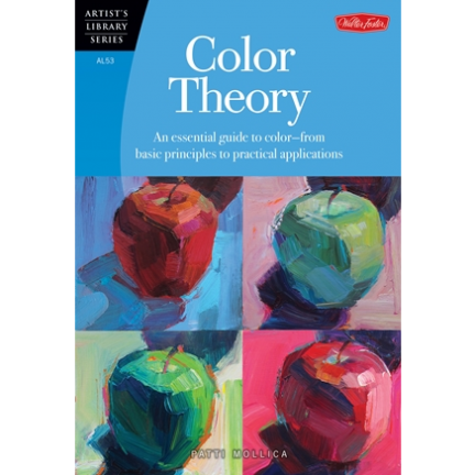 Color Theory: The Essential Guide to Color — From Basic Principles to Practical Applications by Patti Mollica | Oak Me