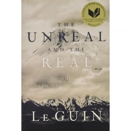 The Unreal and the Real by Ursula K. Le Guin - High School English | Oak Meadow Bookstore