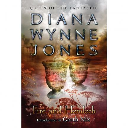 Fire and Hemlock by Diana Wynne Jones, Introduction by Garth Nix | Oak Meadow Bookstore