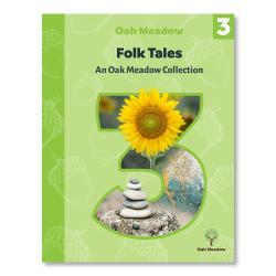 Folk Tales: An Oak Meadow Collection - 3rd Grade   Oak Meadow Bookstore