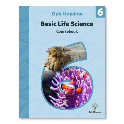 Basic Life Science Grade 6 Coursebook | Oak Meadow Bookstore