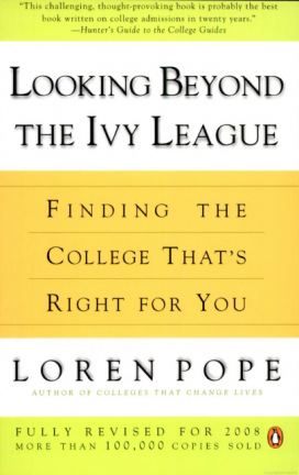 Looking Beyond The Ivy League: Finding The College That's Right For You by Loren Pope