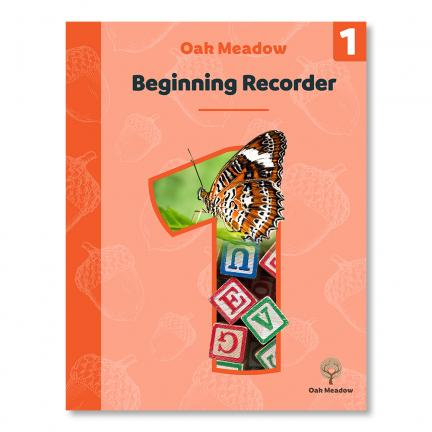 Beginning Recorder: A Parent's Guide for Teaching Soprano Recorder - Digital | Oak Meadow Bookstore