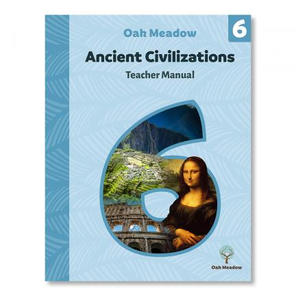Grade 6 Teacher Manual: Ancient Civilizations - Digital | Oak Meadow Bookstore