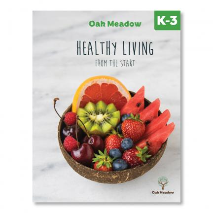 Healthy Living from the Start: A Health Curriculum for Grades K-3 | Oak Meadow Bookstore