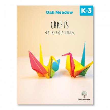 Oak Meadow Crafts for the Early Grades - Digital | Oak Meadow Bookstore