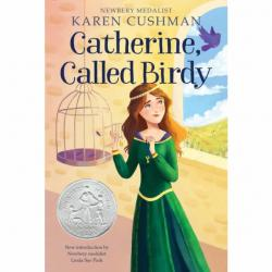 Catherine, Called Birdy by Karen Cushman | Oak Meadow Bookstore