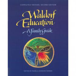 Waldorf Education: A Family Guide - K-8 Resources | Oak Meadow Bookstore