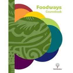 Foodways: Sustainable Food Systems Coursebook | Oak Meadow Bookstore