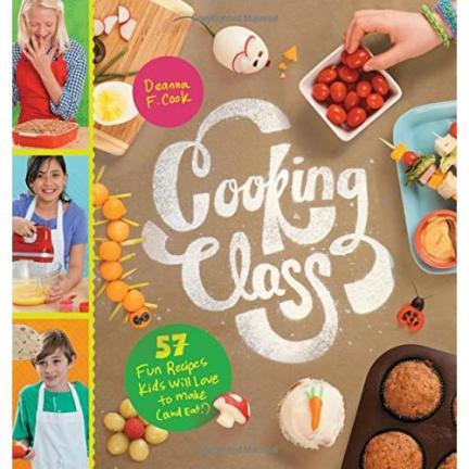 Cooking Class Cookbook by Deanna F. Cook | Oak Meadow Bookstore
