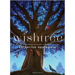 Wishtree by Katherine Applegate | Oak Meadow Bookstore