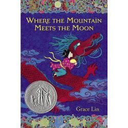 Where the Mountain Meets the Moon by Grace Lin | Oak Meadow Bookstore