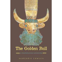 The Golden Bull: A Mesopotamian Adventure by Marjorie Cowley