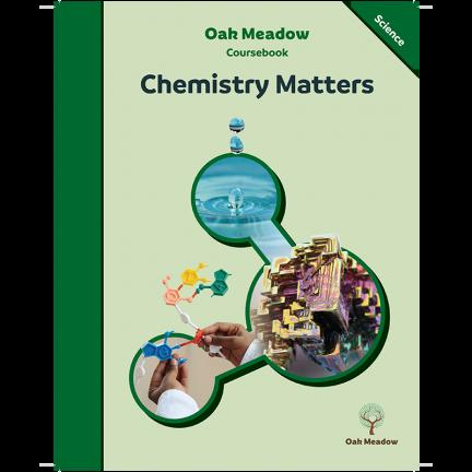 Chemistry Matters Coursebook | Oak Meadow Bookstore