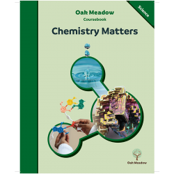 Chemistry Matters Coursebook | Oak Meadow Bookstore